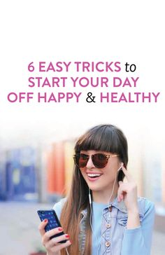 how to start your day off happy #health #tips