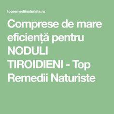 Comprese de mare eficiență pentru NODULI TIROIDIENI - Top Remedii Naturiste
