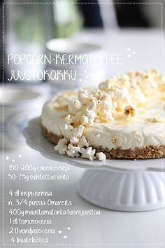 Popcorn-kermatoffee juustokakku & Geisha-valkosuklaa juustokakku White Chocolate Cheesecake, Chocolate Cake, Just Eat It, Sweet Pastries, My Dessert, My Best Recipe, Gluten Free Cakes, Vegan Cake, Piece Of Cakes
