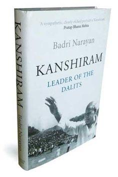 Kanshiram: Leader Of The Dalits   By Badri Narayan