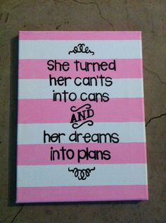 She turned her cants into cans and her dreams into plans quote 16 in x 20 in canvas from TheBlondette on Etsy. Saved to Sayings . Diy Canvas Art, Canvas Paintings, Canvas Ideas, Wall Canvas, Dorm Canvas, Quote Canvas, Canvas Crafts, Craft Projects, Projects To Try