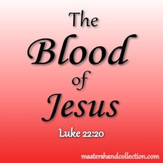 The Blood of Jesus -Luke - Master's Hand Collection Uplifting Bible Verses, Psalm 119 11, Jesus Bible, Bible 2, Why Jesus, Thy Word, Favorite Bible Verses, Son Of God, Songs To Sing