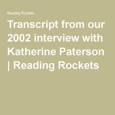 Outside Text Recommendation for The Great Gilly Hopkins, by Katherine Paterson. Interview with Katherine Paterson.