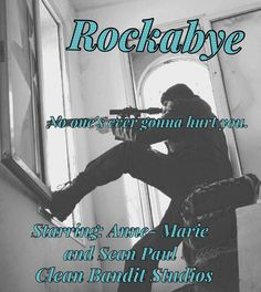 Title: Rockabye; Starring: Anne-Marie and Sean Paul; Clean Bandit Productions