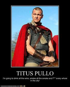 """ROME on HBO---Titus Pullo was one of my more """"fun"""" boyfriends."""