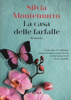 """28 GIUGNO 2018 • """"La casa delle farfalle"""" di Silvia Montemurro [Rizzoli]"""