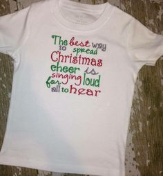 The Best Way to Spread Christmas Cheer is Singing Loud for All to Hear Embroidered Shirt **Quote from The Movie Elf**