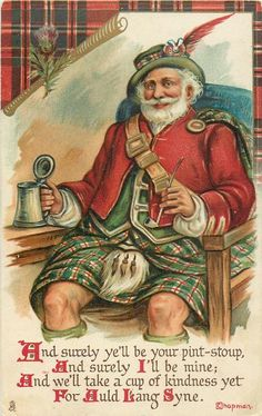 Christmas Greetings - With Scottish Santa -- To The Lassies Of Scotland Series 116 And surely ye'll be your pint-stoup, And surely I'll be mine; And we'll take a cup of kindness yet For Auld Lang Syne Tartan Christmas, Noel Christmas, Father Christmas, Vintage Christmas Cards, Christmas Images, Vintage Holiday, Christmas Greetings, Irish Christmas, London Christmas