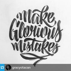 #Repost @gracyotacan ・・・ #2015 i promise to make glorious mistakes #typography #lettering #brushwork