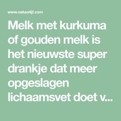 Melk met kurkuma of gouden melk is het nieuwste super drankje dat meer opgeslagen lichaamsvet doet verbranden en je sneller doet afvallen. Dat is niet zomaar uit de lucht gegrepen. Het werd al ette…