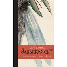 Jabberwocky by Lewis Carroll IRC & HAM PN 6110 2004 Part of the Visions in Poetry Series of Illustrated Poetry. Won the Governor General's Award! Expose your kids to quality stuff. Lewis Carroll, Kids Reading, Reading Lists, Reading Room, Adventures In Wonderland, Alice In Wonderland, Great Books, My Books, Nonsense Poems