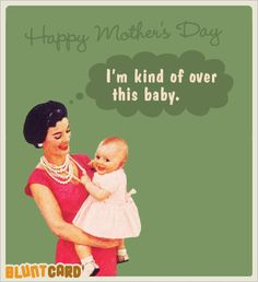 Happy Mother's Day, to everyone who decided to do the hardest job in the world. And especially to the ones who are doing it right.