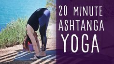 Yoga 20 Minute Ashtanga with Lesley Fightmaster