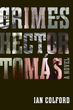 The Crimes of Hector Tomás, Ian Colford, Freehand Books, 2012