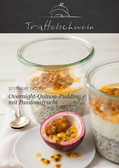 Ein leichter Start in den Tag! Overnight-Quinoa-Pudding mit Passionsfrucht