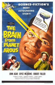"""El Cerebro del Planeta Arous"" (""The Brain From Planet Arous"", 1957). Dir. Nathan Juran. Stars: John Agar, Joyce Meadows, Robert Fuller, Thomas Browne Henry."