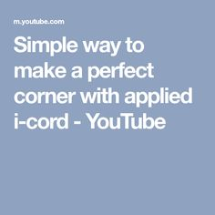 Simple way to make a perfect corner with applied i-cord - YouTube