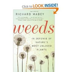 Weeds: In Defense of Nature's Most Unloved Plants Michael Pollan, The Verve, Book Lists, Weed, Homestead, Nature, Plants, Writer, Urban