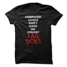 (Tshirt Awesome Produce) Computer Games Dont Make Me Violent Lag Does T Shirt Discount 15% Hoodies Tee Shirts