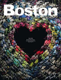 """The #BostonStrong spirit is displayed on the May Cover of Boston Magazine - Sneakers worn during the race make the heart and the words """"We will finish the race"""" finish the artwork in the center.  Beautiful."""