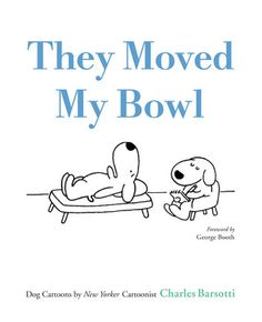 "Read ""They Moved My Bowl Dog Cartoons by New Yorker Cartoonist Charles Barsotti"" by Charles Barsotti available from Rakuten Kobo. This is the first, and long-overdue, book of CharlesBarsotti's dog cartoons. Cartoon Dog, Dog Cartoons, Fancy Chickens, Beware Of Dog, Black And White Dog, New Yorker Cartoons, Dog Signs, Cool Pets, The New Yorker"