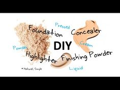 DIY Simple, Natural Foundation, Concealer, Highlighter, Bronzer, and Finishing Powder – Powder, Pressed Powder, Liquid and Cream! Only 2 Ingredients!   simplenaturalhealthytips