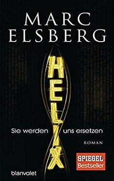 HELIX - Sie werden uns ersetzen: Roman