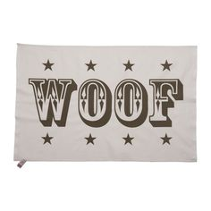 Woof tea towel by Creature Clothes Dog Christmas Gifts, Curious Cat, Pet Accessories, Dog Gifts, Tea Towels, Creatures, Pets, Dog Beds, Dog Collars