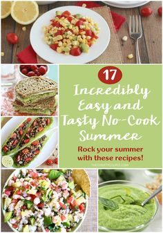 17 summer, no cook recipe ideas. Cold food recipes are the best for summer and these look so tasty, easy and frugal! I can't wait to try them all!