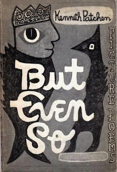 Kenneth PATCHEN, But even so. New York, New directions book, 44 all new picture-poems. 44 poesie visive illustrate in nero. Prima edizione (First edition, second printing) American Literature, Poetry Books, New Pictures, Book Design, Book Art, Poems, My Arts, Prints, Image