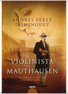 El violinista de Mauthausen, de Andrés Pérez Domínguez