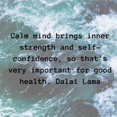"""""""""""Calm mind brings inner strength and self-confidence, so that's very important for good ~ Dalai Lama Urgent Care, Inner Strength, Dalai Lama, I Work Out, Self Confidence, Health Care, Bring It On, Mindfulness, Calm"""