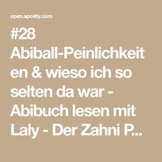 #28 Abiball-Peinlichkeiten & wieso ich so selten da war - Abibuch lesen mit Laly - Der Zahni Podcast | Podcast on Spotify Interview, Math Equations, Dentistry, Helpful Tips, Word Reading