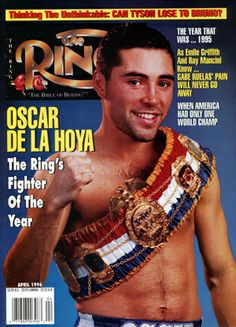 Oscar De La Hoya graced this 1996 cover after winning THE RING's Fighter of the Year award for De La Hoya was recently inducted into the International Boxing Hall of Fame. Boxe Fight, Boxing Images, 1992 Olympics, Boxing Posters, Professional Boxing, The Golden Boy, World Boxing, Boxing History, Champs
