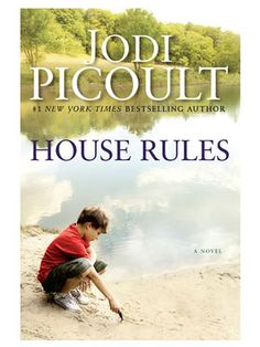 For a Good Drama: House Rules  By Jodi Picoult   An advice columnist realizes her family's unique strengths when her autistic teenage son is accused of murder. Picoult's exploration of what it means to be different is riveting and real.