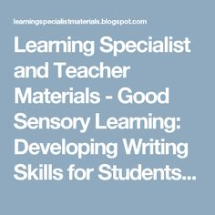 Learning Specialist and Teacher Materials - Good Sensory Learning: Developing Writing Skills for Students with Dyslexia