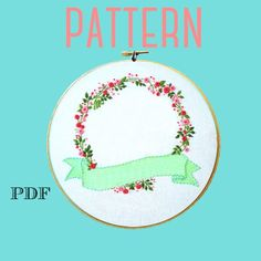 Personalized Embroidery Hoop Art Wreath, Digital PDF Pattern This instant download PDF wreath pattern is left empty in the center so you can put whatever you want in the middle! The only limit is your own imagination; put whatever quote etc you want in there! Examples could be: