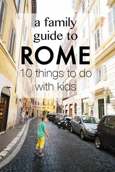 A Family Guide to Rome: 10 things to do in Rome with kids