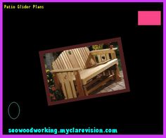 Patio Glider Plans 092404 - Woodworking Plans and Projects!