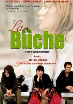 La Buche (1999) In this lightweight French comedy from screenwriter-turned-director Daniele Thompson, three daughters, Sonia (Emmanuelle Béart), Louba (Sabine Azéma) and Milla (Charlotte Gainsbourg), scheme to reunite their parents, who divorced 25 years ago and haven't spoken to each other since. It's a Christmas dinner that will give every person from a dysfunctional family a nod of acknowledgement and many laughs.