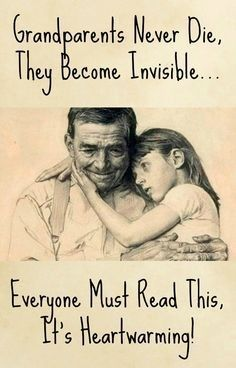 Never Die, They Become Invisible. Everyone Must Read This, It's Heartwarming!Grandparents Never Die, They Become Invisible. Everyone Must Read This, It's Heartwarming! Quotes For Kids, Great Quotes, Quotes To Live By, Me Quotes, Funny Quotes, Inspirational Quotes, Motivational, Quotes About Grandchildren, Grandma Quotes