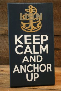 Keep Calm and ANCHOR Up sign US NaVy CPO by KRCustomWoodcrafts, $30.00
