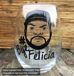 A personal favorite from my Etsy shop https://www.etsy.com/listing/258086128/bye-felicia-wine-glass-ice-cube-friday