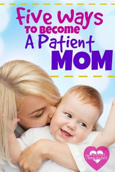 Need some patience? Find out five ways to become a patient mom from @pintsizedtreasures. Real mom-to-mom tips!