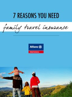 7 reasons you need family travel insurance