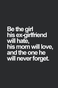 Be the girl he will never forget quotes quote girl quotes quote for girls girls status #Relationship