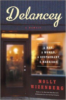 Delancey: A Man, a Woman, a Restaurant, a Marriage: Molly Wizenberg: 9781451655094: Amazon.com: Books