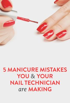 5 manicure mistakes you're making