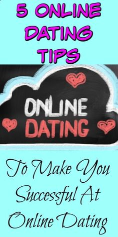 5 Online Dating Tips To Make You Successful At Online Dating