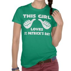 This Girl Loves St. Patrick's Day Funny T Shirt #stpatricksday #stpattys #stpattysday #green #funnytshirts #irish #zazzle #thisgirl #sweepstakes